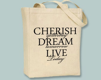 Cherish, Dream, Live  Typography Tote--  -- selection of  tote sizes & any image color available