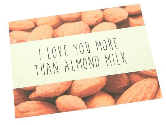 I Love You More Than Almond Milk - Valentine's Day Card
