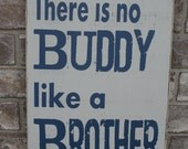 There is no buddy like a brother hand painted wood sign