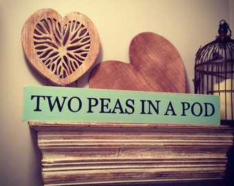 Handmade LARGE Wooden Sign - Two Peas in a Pod - Rustic, Vintage, Shabby Chic - TWINS