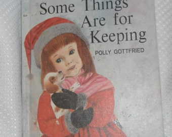 Some Things Are For Keeping by Polly Gottfried Vintage Book Vintage Hardcover Book