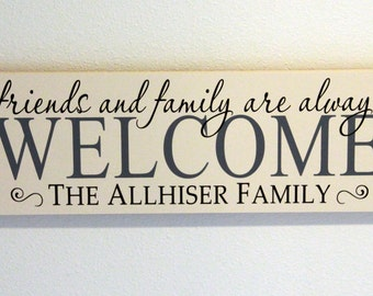 Personalized wood family sign with friends and family are always welcome - custom wood sign in colors of your choice   LR-013