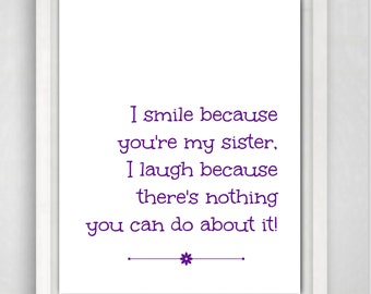 Sister Gift, Gifts for Sister, Sister Quotes, Sister Print, Quote Print, Art Print, 8x10 Quote Art, Wall Art
