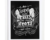 Storms Make Trees Take Deeper Roots - Print - 10x13