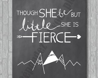 Though she be but little, she is fierce - 8x10 (Portrait) printable