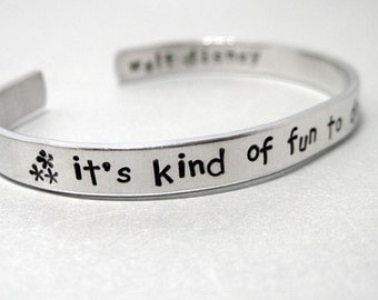 Walt Disney Quote Bracelet -It's Kind of Fun to Do The Impossible - Hand Stamped Cuff in Aluminum, Golden Brass or Sterling Silver ble