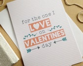 For The One I Love Valentine's Day Card