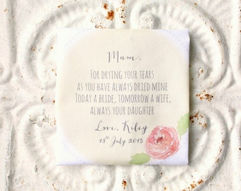 MOTHER of the bride / mother of the groom wedding handkerchief . for drying your tears . always your daughter / son . hankie . hanky