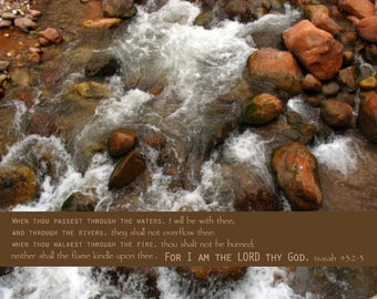 Pass Through the Waters I Will Be With You | Isaiah 42 KJV Scripture | 11 x  14 Print or Mounted or Framed or Canvas Art
