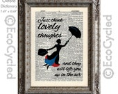 Mary Poppins Think Lovely Thoughts They Will Lift You Up in the Air Quote on Vintage Upcycled Dictionary Art Print Book Art Print Recycled