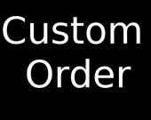 Custom Order for Amanda (abrekhus)