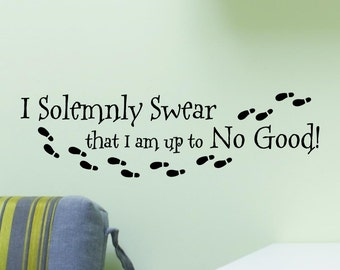 I Solemnly Swear I Am Up To No Good With Footprints Wall Decal Vinyl Sticker Quote Harry Potter