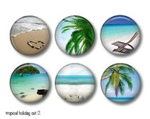 Magnet set - Tropical Holiday -  6 button badges, fridge magnets or wine glass charms