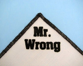 Mr. Wrong POCKET SQUARE for cool guys YOU choose fabric color