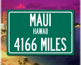 Personalized Highway Distance Sign To: Maui, Hawaii - The Valley Isle