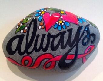 Always / painted rock / Sandi Pike Foundas / beach stone from Cape Cod