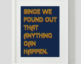 Since We Found Out That Anything Can Happen 8 x 10, 11 x 14, 16 x 20 Print Ellie Goulding Lyrics