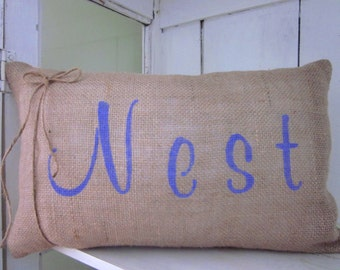 Burlap pillow, nest pillow, word pillow, shabby chic, farmhouse decor, decorative pillow, accent pilow, hand painted