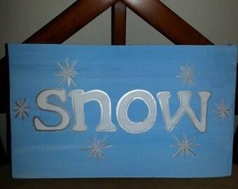 SNOW - wood sign