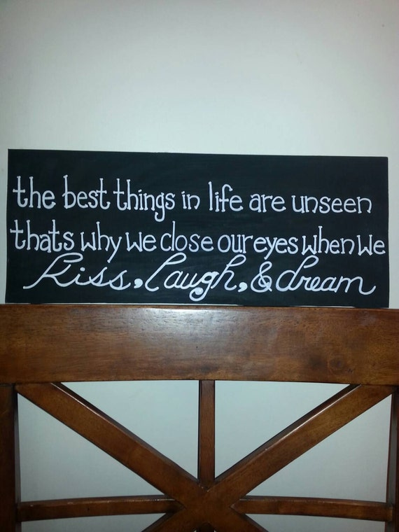 The Best things in life are unseen... wood sign