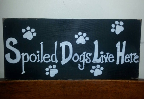 Spoiled Dogs - wood sign