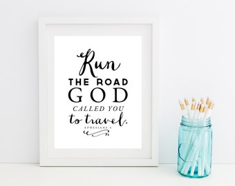 INSTANT DOWNLOAD - Run the Road // Christian Scripture Art Print // Ephesians 4 The Message // Bible Verse Printable
