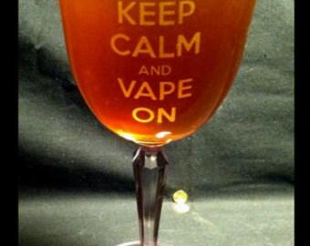 Keep Calm and Vape On wine glass