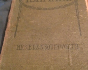 Ishmael or In the Depths by E.D.E.N. Southworth Antique Book
