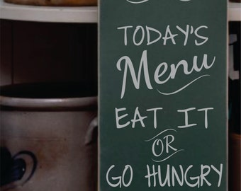 Today's Menu Eat It or Go Hungry Sign