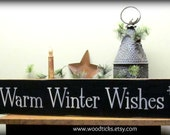 Winter wood sign / Holiday Decor / Warm Winter Wishes / Christmas Decoration