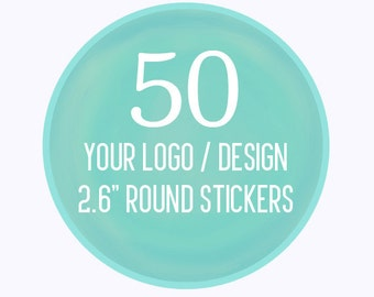 "50 Custom 2.6"" Round Stickers Your Logo or Design"