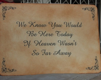 MEMORY TABLE SIGN-If Heaven Wasn't So Far Away-Wedding-Vintage Style-Handmade