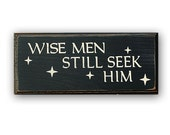 Wise Men Still Seek Him -  distressed home decor, wall art,  painted wood sign, faith, rustic sign, Christ, Jesus, Christmas, religion