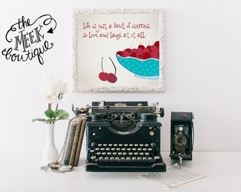 INSTANT DOWNLOAD, Life is Just a Bowl of Cherries, Kitchen Art Printable, No. 84