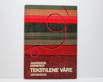 Tekstilene Vare fir ungdomstrinnet i grunnskolen by Gerd L. Andersson and Elisabeth Bernstedt 1972 Swedish Embroidery Book