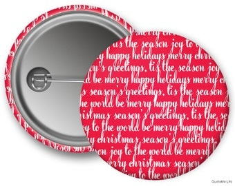 Holiday Sayings Script // Great For Stocking Stuffers or Holiday Parties // Pin Back Button