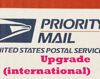 USPS Priority Mail -Shipping upgrade listing for INTERNATIONAL customers and Rush Shipping upgrade
