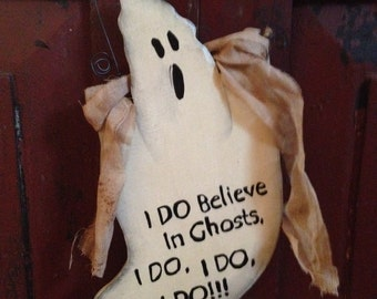 Primitive Halloween Ghost Sign- I Do Believe in Ghosts, hand crafted and painted