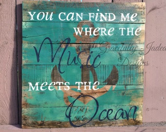 You can find Me Where The Music Meets The Ocean Pallet, Anchor Sign, Zac Brown Band Lyrics, Beach House Sign, Beach Wedding Sign