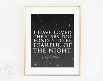 I Have Loved the Stars Too Fondly to be Fearful of the Night - Sarah Williams - 8 x 10 Print - INSTANT DOWNLOAD