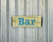 Bar Sign - Hand Painted Sign -  Reclaimed Pallet Wood Sign