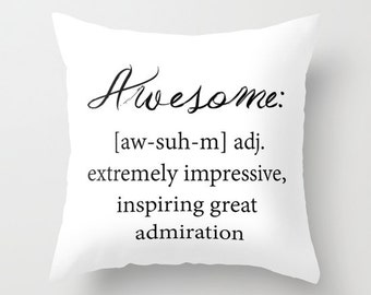 Awesome Definition Throw Pillow Cover Includes Pillow Insert - Awesome Pillow with Insert - Black and White - Motivational - Made to Order