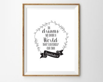 In dreams we enter a world that's entirely our own - Harry Potter Quote - Dream Print for the Home - Instant Download Wall Art