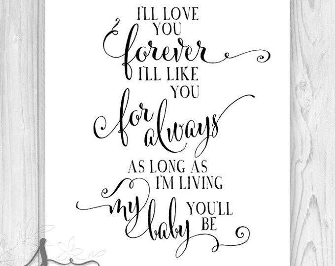 I'll Love You Forever I'll Like You For Always Typography Art Print