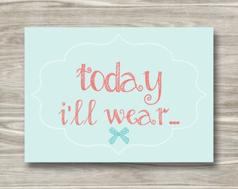 Today I'll Wear...- DIGITAL FILE