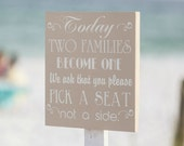 Today Two Families Become One - We ask that you pick a seat, not a side - Beach Wedding Seating sign, Wedding Sign, castle inn designs