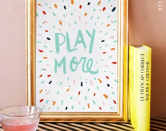 Play More - print poster with gold leaf flakes