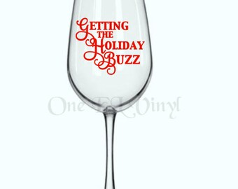 """DIY Decal - """"Getting The Holiday Buzz"""" - Vinyl Decal for  Tumblers, Wine Glass, Mugs... Glass NOT Included"""