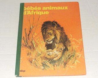 Rare Vintage French Bebes Animaux D'Afrique Hardcover Children's Baby Animals Book 1971