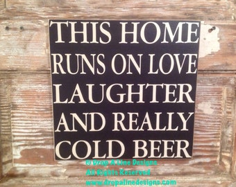 This Home Runs On Love, Laughter, and Really Cold Beer  Sign  12x12